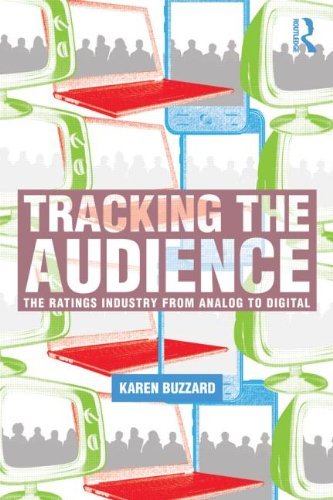 9780085858529: Tracking the Audience: The Ratings Markets and their Currency from Analog to Digital