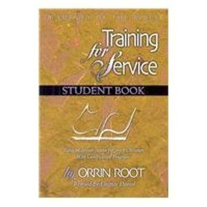 Training For Service: A Survey of the Bible, Student Book (0087297043) by Root, Orrin; Daniel, Eleanor