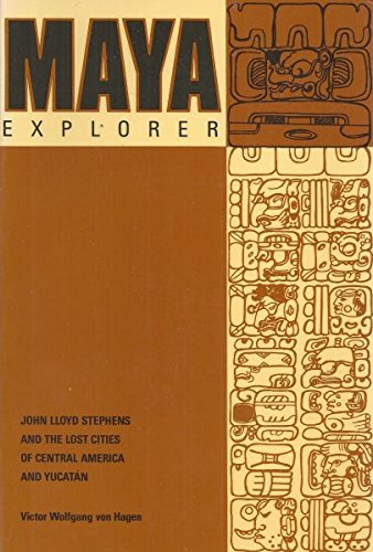9780087717039: Maya explorer: John Lloyd Stephens and the lost cities of Central America and the Yucatan