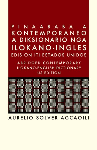9780088226448: Pinaababa A Kontemporaneo A Diksionario Nga Ilokano Ingles (Abridged Contemporary Ilokano English Dictionary)