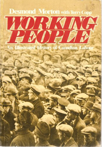 9780088879040: Working People: An Illustrated History of Canadian Labor