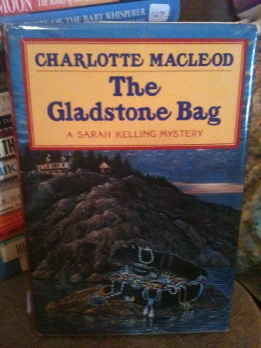 9780089296372: The Gladstone Bag, A Sarah Kelling Mystery