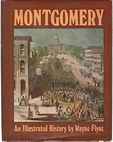 MONTGOMERY: AN ILLUSTRATED HISTORY : SPONSORED BY THE MONTGOMERY AREA CHAMBER OF COMMERCE