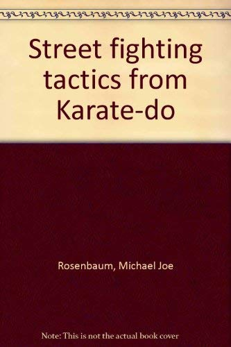 9780089826159: Street fighting tactics from Karate-do