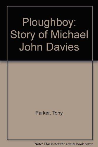 9780090010400: Ploughboy: Story of Michael John Davies