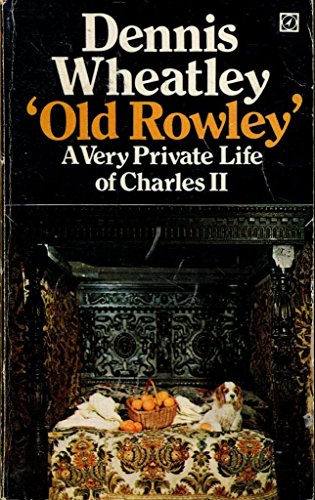 9780090014002: Old Rowley: A Very Private Life of Charles II
