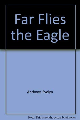 9780090014507: Far Flies the Eagle