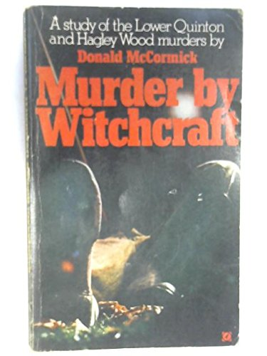 9780090022007: Murder by Witchcraft: A Study of the Lower Quinton & Hagley Wood Murders