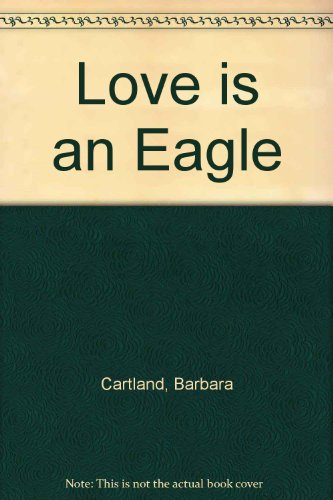 9780090022106: Love is an Eagle