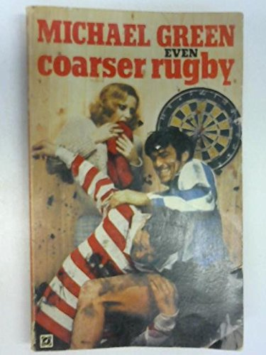 9780090022700: Even Coarser Rugby