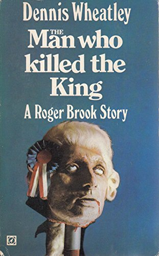 9780090031900: The Man Who Killed The King: A Roger Brook Story