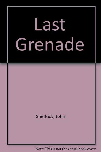 The Last Grenade (0090032101) by John Sherlock