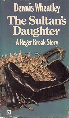 9780090034505: The Sultan's Daughter (A Roger Brook story)