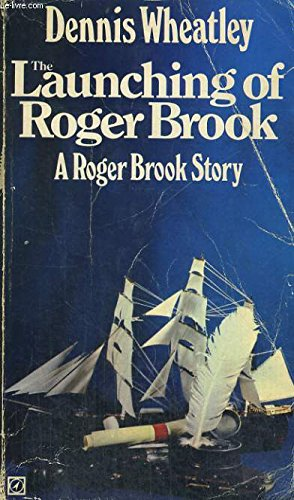 Launching of Roger Brook: Wheatley, Dennis