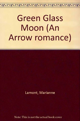 9780090038602: Green Glass Moon (An Arrow romance)