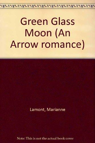 9780090038602: Green Glass Moon (An Arrow romance)