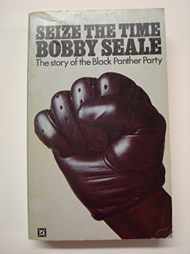 9780090042401: Seize the Time: The Story of the Black Panther Party: Story of the Black Panther Party and Huey P.Newton