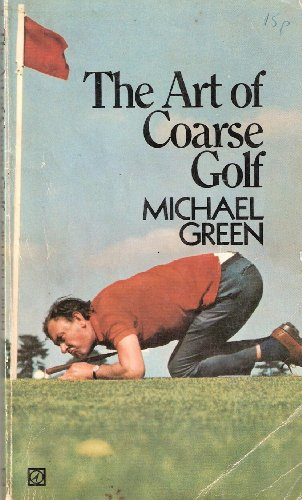 9780090043200: The art of coarse golf