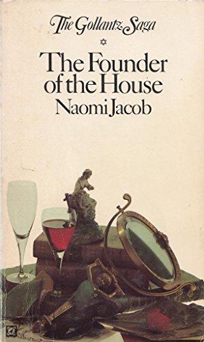 9780090046102: The founder of the house: (first of the Gollantz saga) (Gollantz saga / Naomi Jacob)