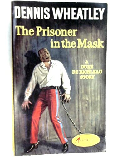 The Prisoner in the Mask: A Duke de Richleau Story