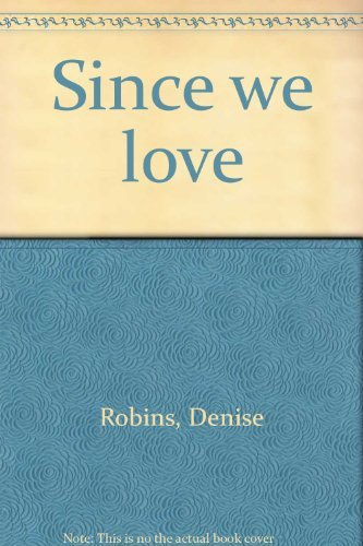 9780090047604: Since We Love