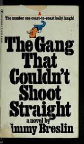 9780090048502: The gang that couldn't shoot straight
