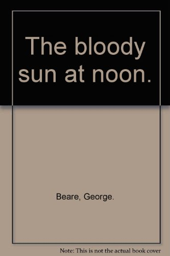9780090048700: The bloody sun at noon.