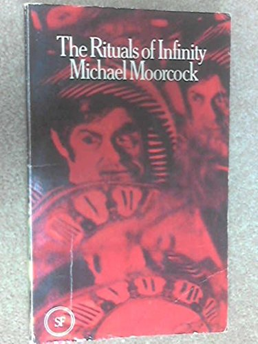 The Rituals of Infinity: Michael Moorcock