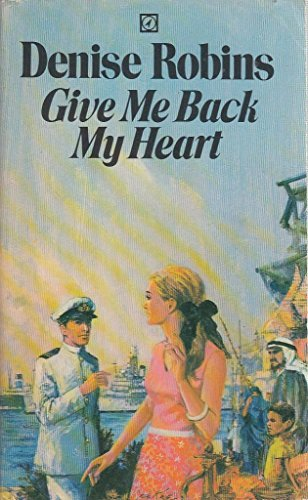 9780090052806: Give me back my heart