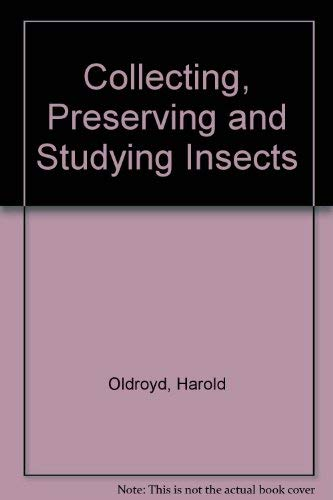 9780090236633: Collecting, Preserving and Studying Insects