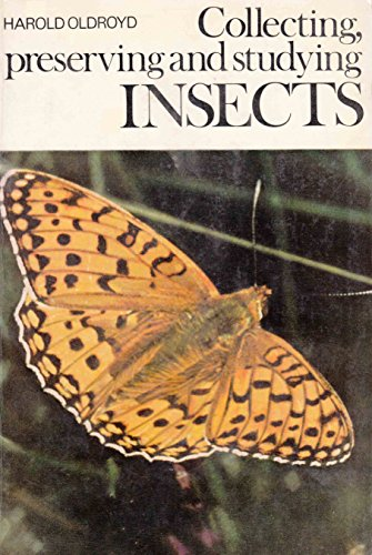 9780090236640: Collecting, Preserving and Studying Insects