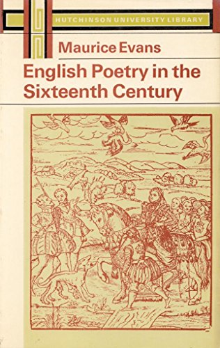 English Poetry in the Sixteenth Century: Evans Maurice