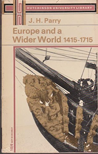 9780090268122: Europe And A Wider World 1415-1715