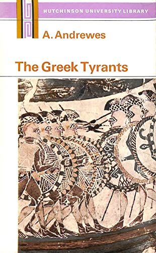 The Greek tyrants, (Classical history and literature): Andrewes, Antony
