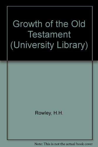 Growth of the Old Testament: Rowley, H.H.