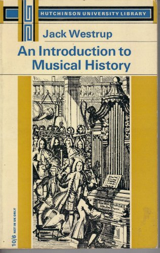 9780090315925: Introduction to Musical History (University Library)