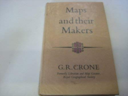 9780090347940: Maps and their makers: An introduction to the history of cartography (Hutchinson university library. Geography)