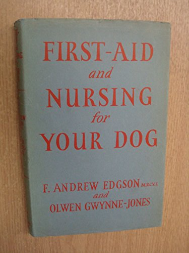 9780090502424: First-aid and Nursing for Your Dog