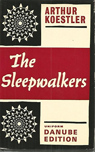 9780090502516: The Sleepwalkers : A History of Man's Changing Vision of the Universe