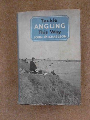 9780090526819: Tackle Angling This Way
