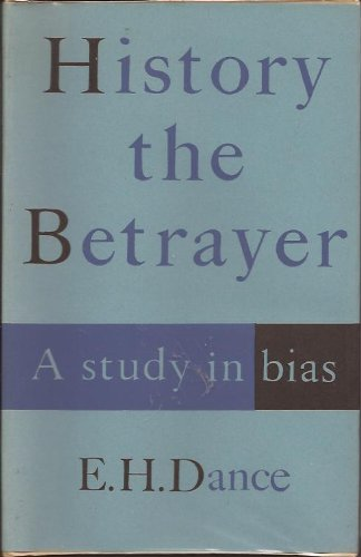 9780090574223: History of the Betrayer: A Study in Bias