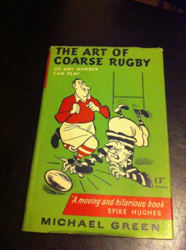 9780090600328: The Art of Coarse Rugby