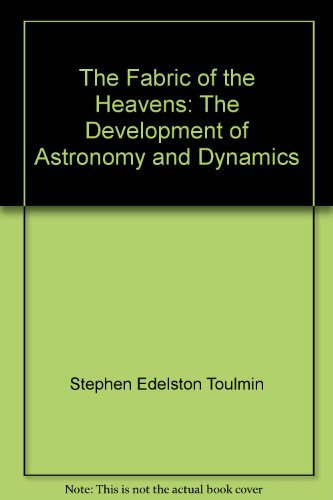 9780090602131: The Fabric of the Heavens: The Development of Astronomy and Dynamics