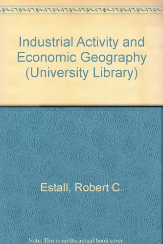 9780090610617: Industrial Activity and Economic Geography (University Library)