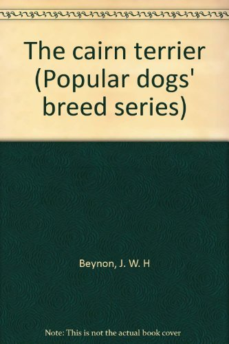 9780090614523: Cairn Terrier (Popular Dogs' breed series)