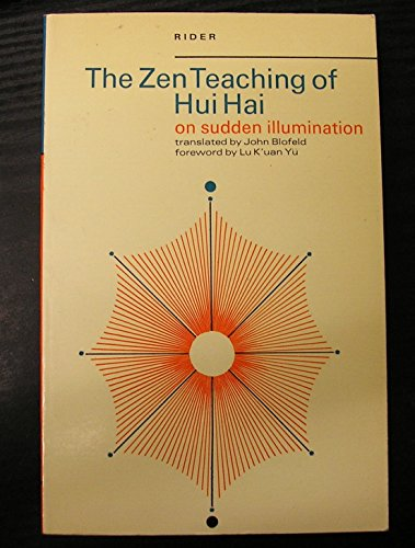 9780090638802: The Zen teaching of Hui Hai on sudden illumination: Being the teaching of the Zen Master Hui Hai, known as the Great Pearl