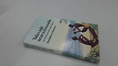 9780090647101: Tales told near a crocodile: A collection of stories from Nyanza