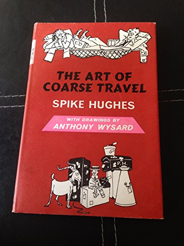 9780090700301: The Art of Coarse Travel