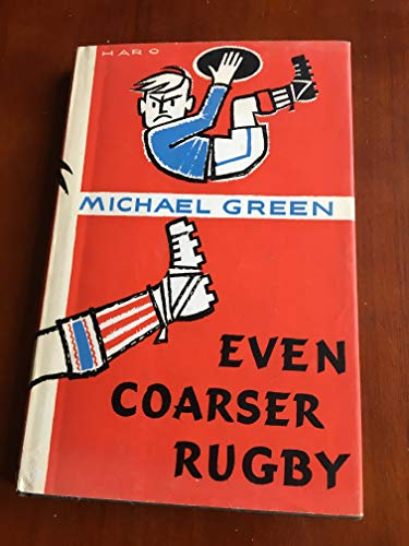 9780090704408: Even coarser rugby