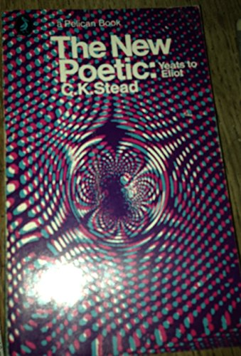 9780090713516: The New Poetic: Yeats to Eliot (University Library)